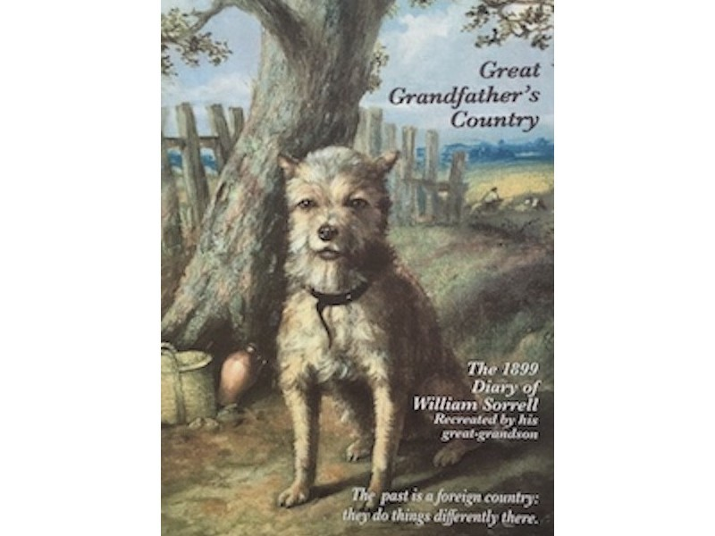 Great Grandfather's Country - The recreated 1899 Diary of William Sorrell